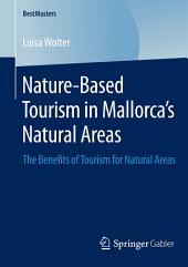 Nature-Based Tourism in Mallorca's Natural Areas: The Benefits of Tourism for Natural Areas