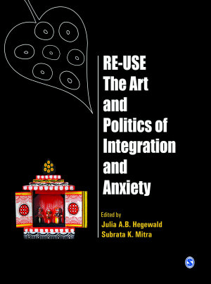 Re Use The Art and Politics of Integration and Anxiety
