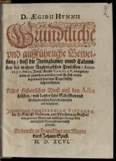 Gründtliche und ausführliche Beweisung, dass die Zwinglianer ... der Augsburgischen Confession niemals zugetan gewesen ...