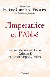 L'Impératrice et l'Abbé: Un duel littéraire inédit entre Catherine II et l'Abbé Chappe d'Auteroche