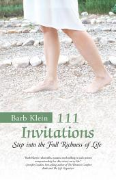 111 Invitations: Step in to the Full Richness of Life