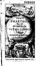 Orbis Phaëthon, hoc est de Universis vitiis linguae, auctore Hieremia Drexelio,...