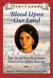 Dear Canada Blood Upon Our Land Book PDF