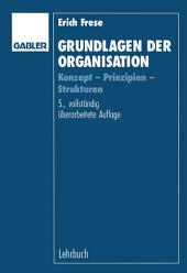Grundlagen der Organisation: Konzept — Prinzipien — Strukturen, Ausgabe 5