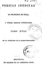Poesías inéditas de Francisco de Rioja, y otros poetas andaluces: Tomo XVIII de la colección de D. Ramón Fernández