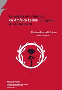 La novela de cr  menes en Am  rica Latina  un espacio de anomia social PDF