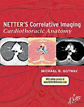 Netter's Correlative Imaging: Cardiothoracic Anatomy E-Book