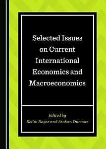 Selected Issues on Current International Economics and Macroeconomics PDF