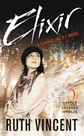 Elixir: A Changeling P.I. Novel