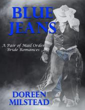 Blue Jeans – a Pair of Mail Order Bride Romances