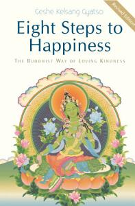 Eight Steps to Happiness: The Buddhist Way of Loving Kindness Book