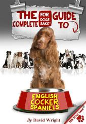 The Complete Guide to English Cocker Spaniels