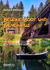 Brücke, Boot und Bienenhaus: Ein Ferienerlebnis