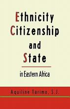 Ethnicity  Citizenship and State in Eastern Africa PDF