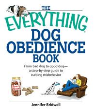 The Everything Dog Obedience Book PDF