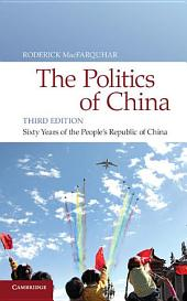 The Politics of China: Sixty Years of The People's Republic of China, Edition 3