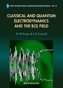 Classical and Quantum Electrodynamics and the B 3  Field PDF