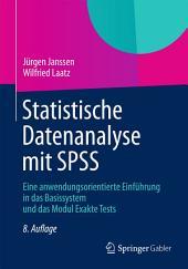 Statistische Datenanalyse mit SPSS: Eine anwendungsorientierte Einführung in das Basissystem und das Modul Exakte Tests, Ausgabe 8