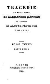 Tragedie ed altre poesie: Con l'aggiunta di alcune prose sue e di altri, Volume 3