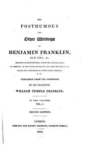 The Posthumous and Other Writings of Benjamin Franklin ...