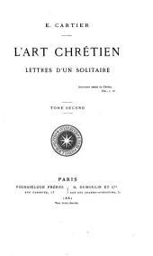 L'Art chrétien: lettres d'un solitaire