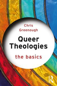 Queer Theologies  The Basics Book