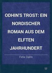 Odhin's Trost: Ein nordischer Roman aus dem elften Jahrhundert