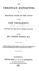 The Christian Expositor; Or Practical Guide to the Study of the New Testament, Etc