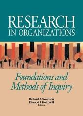 Research in Organizations: Foundations and Methods in Inquiry