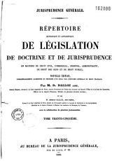 Répertoire méthodique et alphabétique de législation, de doctrine et de jurisprudence: en matière de droit civil, commercial, criminel, administratif, de droit des gens et de droit public