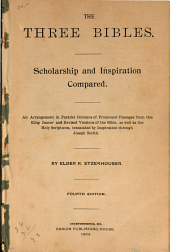 The Three Bibles: Scholarship and Inspiration Compared