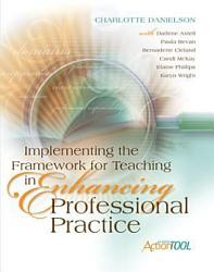 Implementing The Framework For Teaching In Enhancing Professional Practice Book PDF
