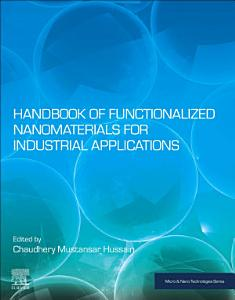 Handbook of Functionalized Nanomaterials for Industrial Applications