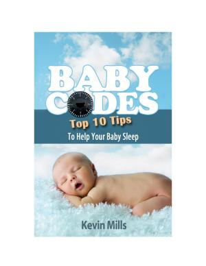Baby Codes  Top 10 Tips to Help Your Baby Sleep PDF