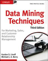 Data Mining Techniques: For Marketing, Sales, and Customer Relationship Management, Edition 3