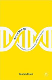 Political Biology: Science and Social Values in Human Heredity from Eugenics to Epigenetics