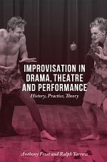 Improvisation in Drama, Theatre and Performance