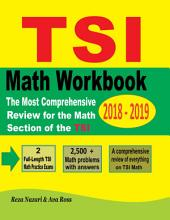 TSI Mathematics Workbook 2018 - 2019: The Most Comprehensive Review for the Math Section of the TSI TEST