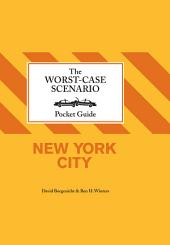 The Worst-Case Scenairo Pocket Guide: New York City