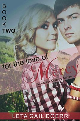 For the Love of Mercy  The Bluegrass Country Series  Book 2  PDF