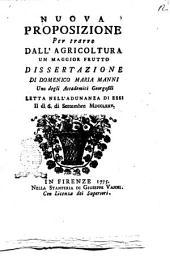 Nuova proposizione per trarre dall'agricoltura un maggior frutto dissertazione di Domenico Maria Manni uno degli accademici georgofili letta nell'adunanza di essi il dì 6. di settembre 1775