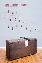 Not Now, Voyager: A Memoir