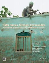 Safer Homes, Stronger Communities: A Handbook for Reconstructing after Natural Disasters