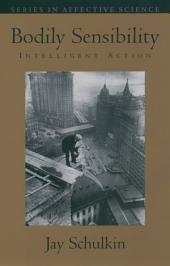Bodily Sensibility: Intelligent Action