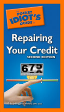 The Pocket Idiot's Guide to Repairing Your Credit, 2nd Edition