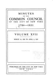 Minutes of the Common Council of the City of New York, 1784-1831: Volume 17