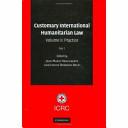 Customary International Humanitarian Law  pt  1 2  Practice PDF