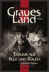 Graues Land - Träume aus Blut und Rauch: Endzeit-Thriller