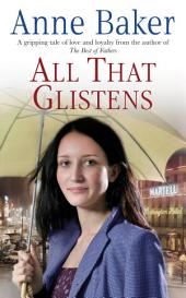 All That Glistens: A young girl strives to protect her father from a troubling future