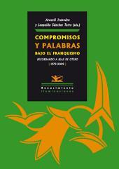 Compromisos y palabras bajo el franquismo. Recordando a Blas de Otero (1979-2009): Actas del Congreso Internacional Celebrado en Granada del 27 al 29 de enero de 2010